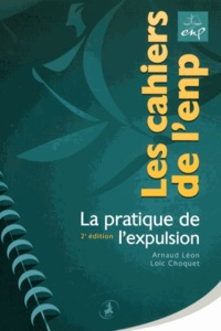 Arnaud Léon et Loïc Choquet - La pratique de l'expulsion.