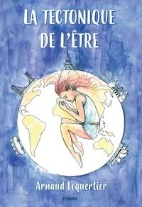 Arnaud Lequertier - La tectonique de l'être.