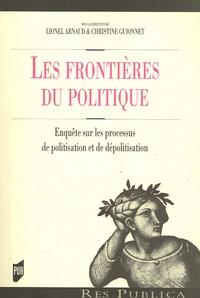 Arnaud - Les frontières du politique - Enquêtes sur les processus de politisation et de dépolitisation.