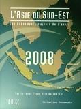 Arnaud Leveau et Guy Faure - L'Asie du Sud-Est 2008: les évènements majeurs de l'année.