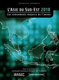 Arnaud Leveau et Benoît de Tréglodé - L'Asie du Sud-Est 2010 - Les événements majeurs de l'année.