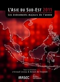 Arnaud Leveau et Benoît de Tréglodé - L'Asie du Sud-Est 2011 - Les événements majeurs de l'année.