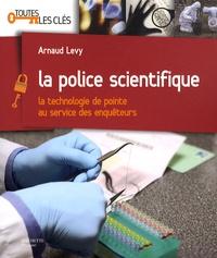 Arnaud Levy - La police scientifique.