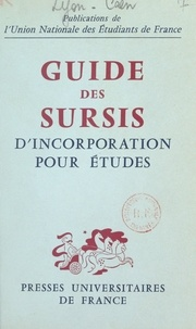 Arnaud Lyon-Caen et François Sarda - Guide des sursis d'incorporation pour études.