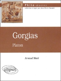 Arnaud Macé - Gorgias de Platon.