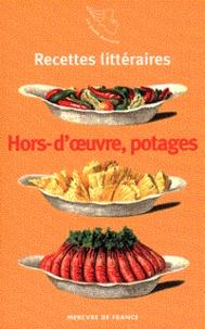 Arnaud Malgorn - Recettes littéraires Tome 1 - Hors-d'oeuvre froids et chauds, potages.