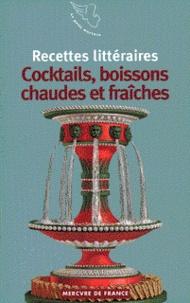 Arnaud Malgorn - Recettes littéraires Tome 6 - Cocktails, boissons chaudes et fraiches.
