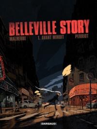 Arnaud Malherbe et Vincent Perriot - Belleville Story Tome 1 : Avant minuit.