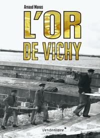 Arnaud Manas - L'or de Vichy.
