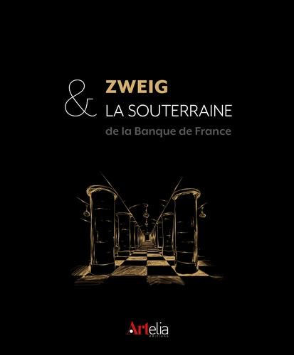 Arnaud Manas - Zweig et la souterraine - L'or de la Banque de France.