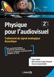 Arnaud Margolle et Stéphane Gautier - Physique pour l'audiovisuel - Traitement du signal analogique. Acoustique.