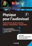 Arnaud Margolle et Stéphane Gautier - Physique pour l'audiovisuel - Traitement du signal numérique. Optique. Photométrie. Colorimétrie.
