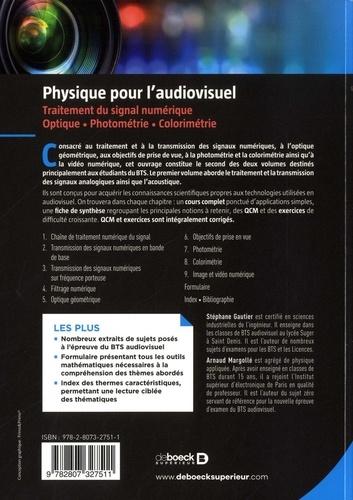 Physique pour l'audiovisuel. Traitement du signal numérique. Optique, photométrie, colorimétrie 2e édition