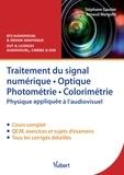 Arnaud Margolle et Stéphane Gautier - Traitement du signal numérique, optique, photométrie, colorimétrie - Physique appliquée à l'audiovisuel.