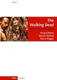 Arnaud Marie et Benoît Christel - The Walking Dead - Guide de survie conceptuel.