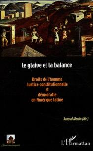 Blackclover.fr Le glaive et la balance - Droits de l'homme, justice constitutionnelle et démocratie en Amérique latine Image