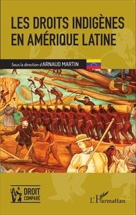 Arnaud Martin - Les droits indigènes en Amérique latine.