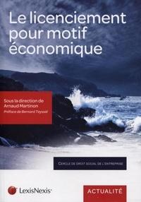 Arnaud Martinon - Le licenciement pour motif économique - Quelles dynamiques.
