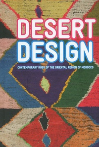 Arnaud Maurières et Nicolas Schimp - Desert Design - Contemporary rugs of the oriental region of Morocco.