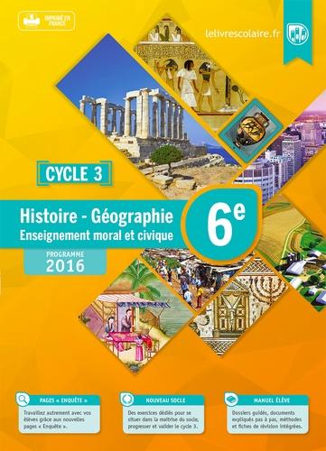 Arnaud Mercier - Histoire Géographie Enseignement Moral et civique 6e Cycle 3 - Manuel élève.