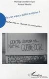 Arnaud Mercier et  Collectif - Vers un espace public européen ? - Recherches sur l'Europe en construction.
