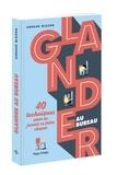 Arnaud Mizzon - Glander au bureau - 40 techniques pour ne jamais se faire choper.