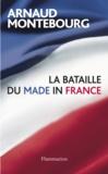 Arnaud Montebourg - La bataille du Made in France.