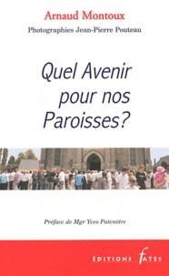 Arnaud Montoux - Quel Avenir pour nos Paroisses ?.
