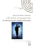 Arnaud-N Mandy Dibangou - L'Armée espagnole - De l'interventionnisme à l'exigence démocratique.
