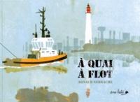 Arnaud Nebbache - A quai, à flot.