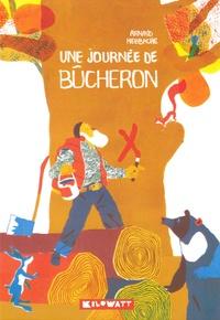 Arnaud Nebbache - Une journée de bûcheron.
