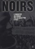 Arnaud Ngatcha et Jérôme Sesquin - Noirs - L'identité au coeur de la question noire.