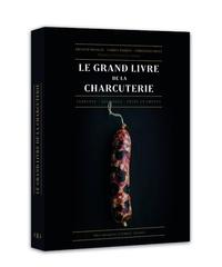 Arnaud Nicolas et Fabien Pairon - Le grand livre de la charcuterie - Terrines, saucisses, pâtés en croûte.