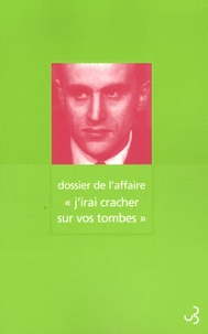 """Arnaud Noël - Dossier de l'affaire """"j'irai cracher sur vos tombes""""."""
