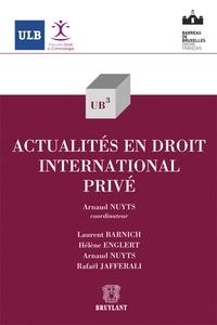 Arnaud Nuyts - Actualités en droit international privé.