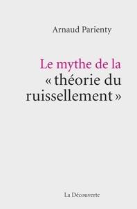 """Arnaud Parienty - Le mythe de la """"théorie du ruissellement""""."""