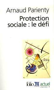 Arnaud Parienty - Protection sociale : le défi.
