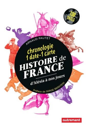 Histoire de France d'Alésia à nos jours. Chronologie 1 date - 1 carte