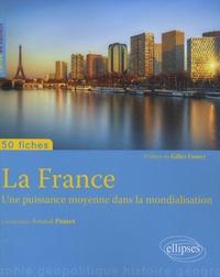 Arnaud Pautet - La France - Une puissance moyenne dans la mondialisation.