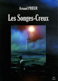 Arnaud Prieur - Les Songes-Creux.