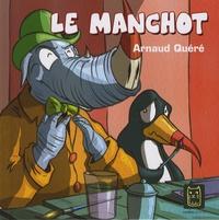 Arnaud Quéré - Le manchot.