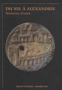 Histoiresdenlire.be Du Nil à Alexandrie. Histoires d'eaux - Guide de l'exposition, Musée royal de Mariemont 2013 Image