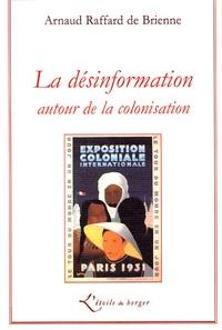 Arnaud Raffard de Brienne - La désinformation autour de la colonisation.
