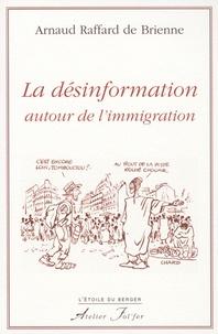 Arnaud Raffard de Brienne - Le désinformation autour de l'immigration.