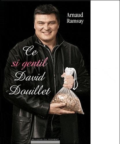 Arnaud Ramsay - Ce si gentil David Douillet.