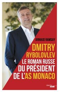 Galabria.be Dmitry Rybolovev - Le roman russe du président de l'AS Monaco Image