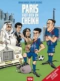 Arnaud Ramsay et Philippe Bercovici - Paris vaut bien un cheikh.