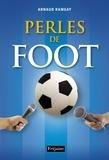 Arnaud Ramsay - Perles de foot.