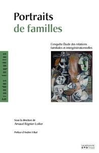 Arnaud Regnier-Loilier - Portraits de familles - L'enquête Etude des relations familiales et intergénérationnelles. 1 Cédérom