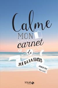 Arnaud Riou - Calme - Mon carnet de méditation.